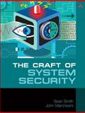 The Craft of System Security, Smith, Sean and Marchesini, John, 0321434838