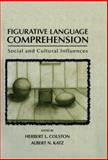 Figurative Language Comprehension : Social and Cultural Influences, , 0415654831