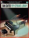 Teacher's Choice! Dan Coates Pop Keyboard Library, Dan Coates, 0757994830