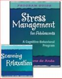 Stress Management for Adolescents Program Guide : A Cognitive-Behavioral Program, De Anda, Diane, 0878224831