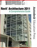 Revit Architecture 2011 : A Comprehensive Guide, Goldberg, H. Frank and Goldberg, H. Edward, 0138134839