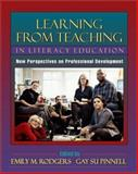Learning from Teaching in Literacy Education : New Perspectives on Professional Development, Rodgers, Emily M. and Pinnell, Gay Su, 0325004838