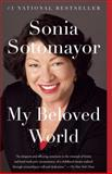 My Beloved World, Sonia Sotomayor, 034580483X