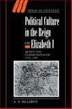Political Culture in the Reign of Elizabeth I : Queen and Commonwealth, 1558-1585, McLaren, A. N., 0521024838