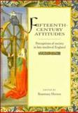 Fifteenth-Century Attitudes : Perceptions of Society in Late Medieval England, , 0521404835