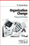 Organization Change : Theory and Practice, Burke, W. Warner, 0761914838