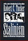 Stalinism : Essays in Historical Interpretation, Tucker, Robert W., 0765804832
