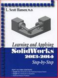 Learning and Applying SolidWorks 2013-2014, L. Scott Hansen, 0831134836