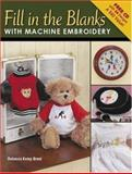 Fill in the Blanks with Machine Embroidery, Rebecca Kemp Brent, 0896894835