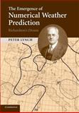 The Emergence of Numerical Weather Prediction: Richardson's Dream, Lynch, Peter, 1107414830