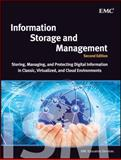 Information Storage and Management : Storing, Managing, and Protecting Digital Information in Classic, Virtualized, and Cloud Environments, EMC Education Services Staff, 1118094832