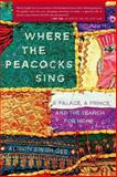 Where the Peacocks Sing, Alison Singh Gee, 1250044839