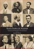 Black Pearls of Wisdom : Voicing the African-American Journey for Freedom, Empowerment, and the Future, Donald Spivey, 1611634830