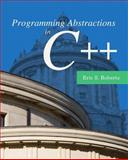 Programming Abstractions in C++, Roberts, Eric, 0133454843
