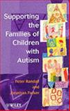 Supporting the Families of Children with Autism, Randall, Peter and Parker, Jonathan, 0471974846