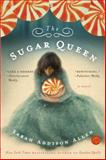 The Sugar Queen, Sarah Addison Allen, 0553384848