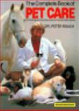 The Complete Book of Pet Care, Roach, Peter, 087605484X