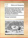 Some Anecdotes of the Life of Julio Bonasoni, a Bolognese Artist, Who Followed the Styles of the Best Schools in the Sixteenth Century by George, George Cumberland, 1170124844