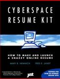 The Cyberspace Resume Kit, Fred E. Jandt and Mary B. Nemnick, 1563704846