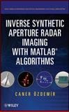 Inverse Synthetic Aperture Radar Imaging with MATLAB Algorithms, Ozdemir, Caner, 0470284846