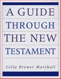 A Guide Through the New Testament, Marshall, Celia B. and Sinclair, Celia B., 0664254845
