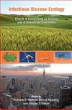 Infectious Disease Ecology : Effects of Ecosystems on Disease and of Disease on Ecosystems, , 0691124841