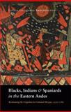 Blacks, Indians, and Spaniards in the Eastern Andes 9780803224841