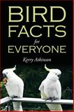 Bird Facts for Everyone, Kerry Atkinson, 1478724846