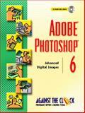 Adobe(R) Photoshop(R) 6 : Advanced Digital Images, ELLENN Against The Clock, 0130914843
