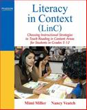 Literacy in Context (Linc) : Choosing Instructional Strategies to Teach Reading in Content Areas, Miller, Mimi and Veatch, Nancy, 0135034841