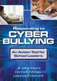 Responding to Cyber Bullying : An Action Tool for School Leaders, McCaw, Donna S. and Hemphill, Leaunda S., 1412994845