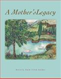 A Mother's Legacy, Beverly Ruth Fifik-Snider, 148175484X