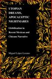 Utopian Dreams, Apocalyptic Nightmares, Miguel Lopez Lozano, 1557534845