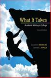 What It Takes : Academic Writing in College, Behrens, Laurence and Rosen, Leonard J., 0205864848