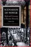 Scenarios of Power : Myth and Ceremony in Russian Monarchy, Wortman, Richard S., 0691034842
