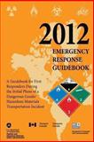 2012 Emergency Response Guidebook, U. S. Department Transportation and Pipeline and Safety Administration, 1490414843