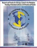 Research and Practice for Fall Injury Control in the Workplace: Proceedings of International Conference on Fall Prevention and Protection, U. S. Department Human Services and Centers for and Prevention, 1493554840