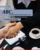 ABCs of Relationship Selling, Futrell, Charles M., 0073404845