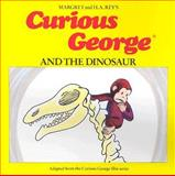 Curious George and the Dinosaur, Margret Rey and H. A. Rey, 0395564840