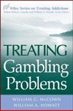 Treating Gambling Problems, McCown, William G. and Howatt, William A., 0471484849