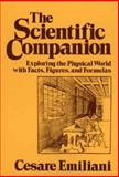The Scientific Companion : Exploring the Physical World with Facts, Figures and Formulas, Emiliani, Cesare, 0471624845