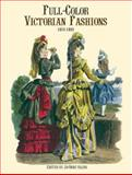 Full-Color Victorian Fashions, 1870-1893, , 0486404846