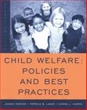 Child Welfare : Policies and Best Practices, Lager, Patricia B. and Mather, Jannah, 0495004847