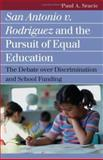 San Antonio V. Rodriguez and the Pursuit of Equal Education, Paul A. Sracic, 0700614842