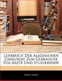 Lehrbuch der Allgemeinen Chirurgie Zum Gebrauche Für Ärzte und Studierende, Erich Lexer, 1142224848