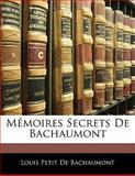 Mémoires Secrets de Bachaumont, Louis Petit De Bachaumont, 1142774848