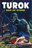 Turok, Son of Stone Archives, Paul S. Newman, 1595824847