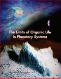 The Limits of Organic Life in Planetary Systems 9780309104845