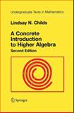 A Concrete Introduction to Higher Algebra, Childs, Lindsay N., 0387944842