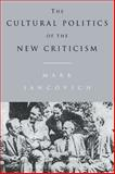 The Cultural Politics of the New Criticism, Jancovich, Mark, 0521034841